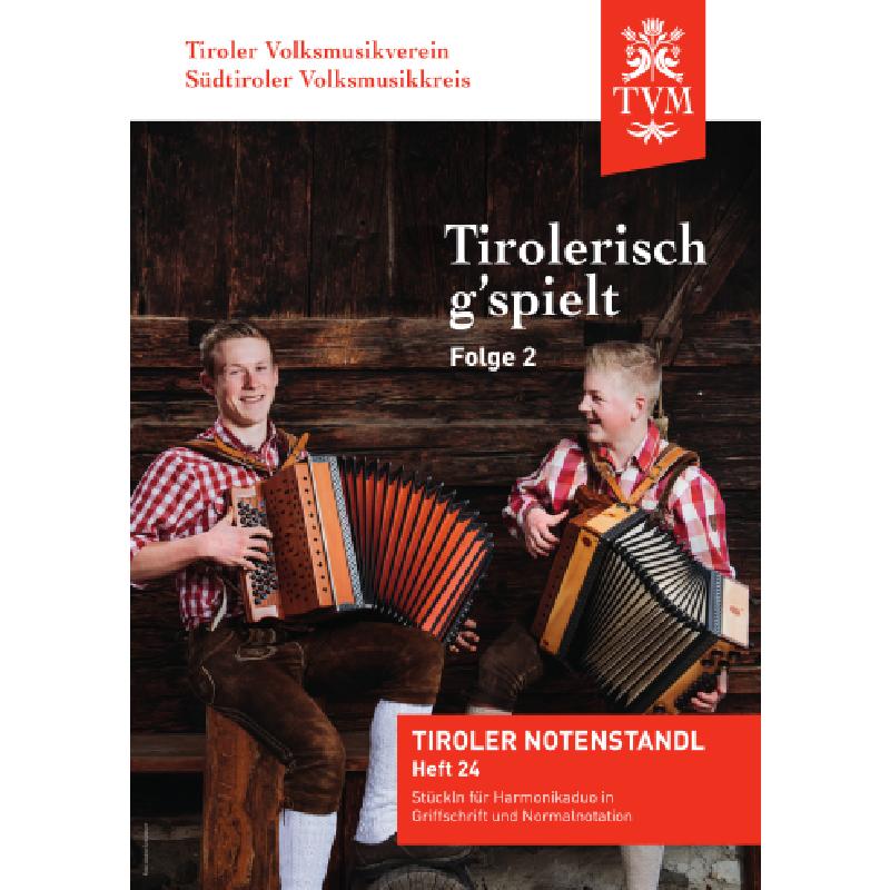 Titelbild für PM -TVM24 - Tirolerisch g'spielt 2